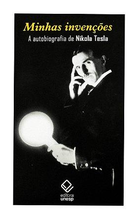 Minhas Invenções - Biografia de Nikola Tesla - Nikola Tesla