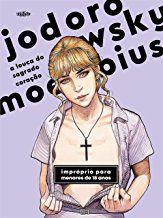 A Louca Do Sagrado Coração - Jodorowsky / Moebius
