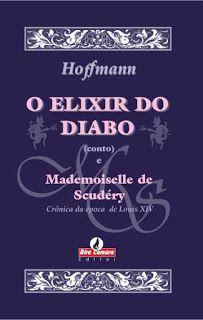 O Elixir do Diabo e Mademoiselle de Scudéry - E.T.A. Hoffmann