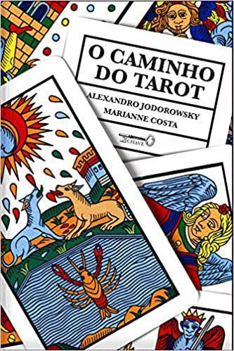 O Caminho do Tarot - Alejandro Jodorowsky / Marianne Costa
