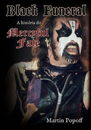 Black Funeral: A história do Mercyful Fate - by Martin Popoff
