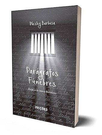 Parágrafos Fúnebres - Wesley Barbosa