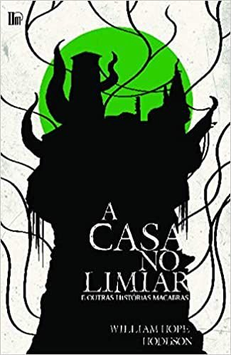 A casa no limiar e outras histórias macabras - por: William Hope Hodgson