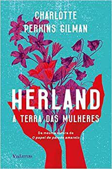 Herland: A Terra das Mulheres - por: Charlotte Perkins Gilman