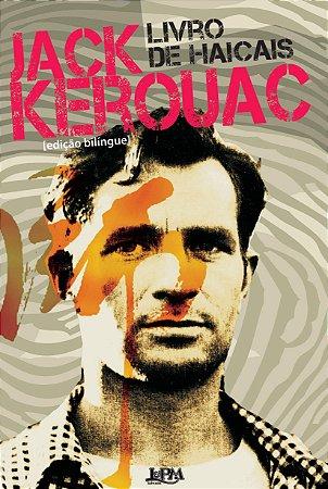 Livro de Haicais - Por: Jack Kerouac / Tradução: Claudio Willer