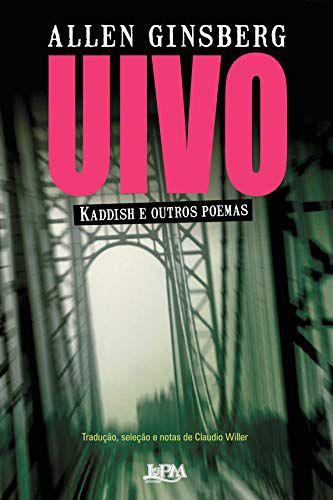 Uivo - Kaddish e outros poemas - por Allen Ginsberg (edição standard)