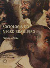 Sociologia do Negro Brasileiro - Por: Clovis Moura