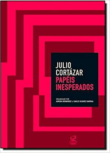Papeis Inesperados - Julio Cortázar