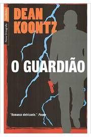 O Guardião: Edição de Bolso - Dean Koontz