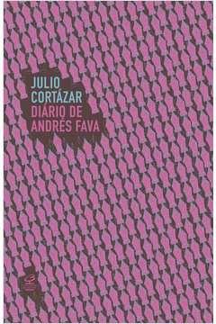 Diário de Andres Fava - Julio Cortázar