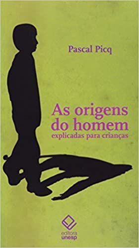As origens do homem explicadas para crianças - por: Pascal Picq
