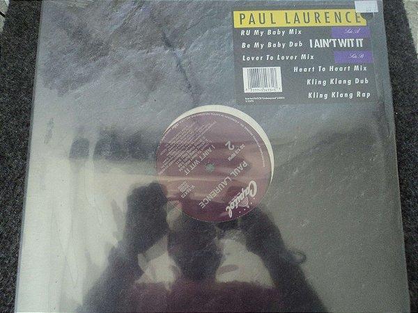 PAUL LAWRENCE - I AIN'T WIT IT LACRADO