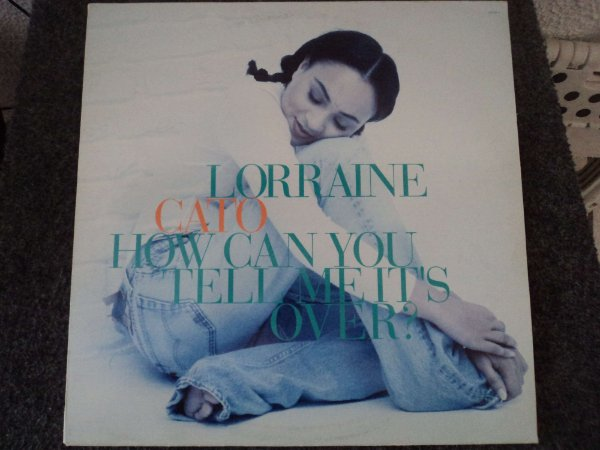 LORRAINE CATO - HOW CAN YOU TELL ME IT´S OVER