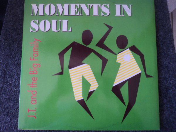 JT AND THE BIG FAMILY - MOMENTS IN SOUL