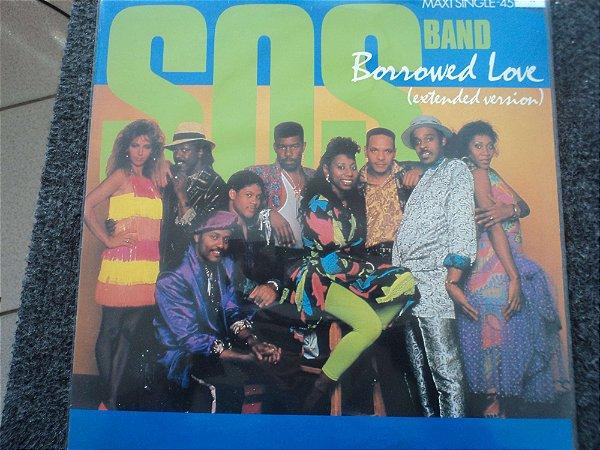 SOS BAND - BORROWED LOVE / WEEKEND GIRL