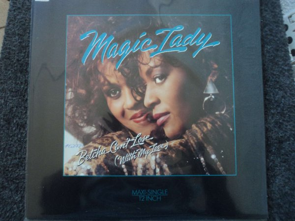 MAGIC LADY - BETCHA CAN LOOSE WITH MY LOVE