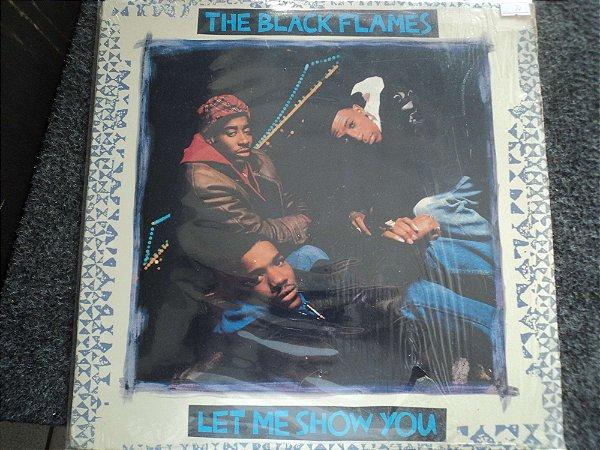 THE BLACK FLAMES - LET ME SHOW YOU