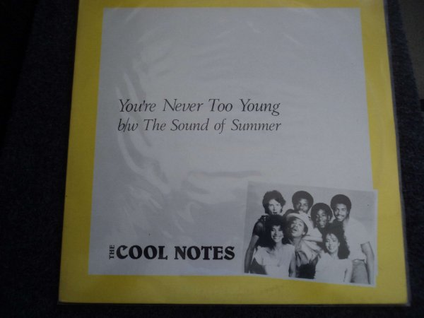 THE COOL NOTES - YOU'RE NEVER TOO YOUNG