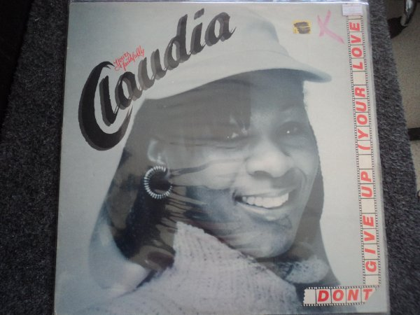CLAUDIA - DON'T GIVE UP YOUR LOVE