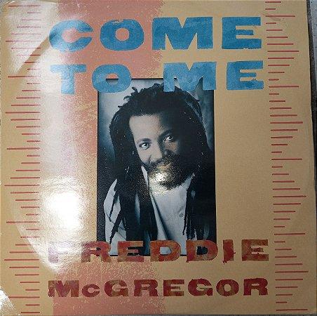 FREDDIE MC GREGOR - COME TO ME