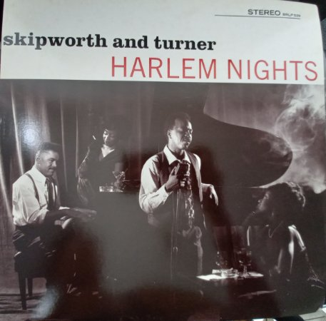 SKIPWORTH AND TURNER - HARLEM NIGHTS