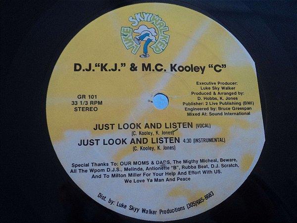 DJ KJ  AND MC KOOLEY C - JUST LOOK AND LISTEN