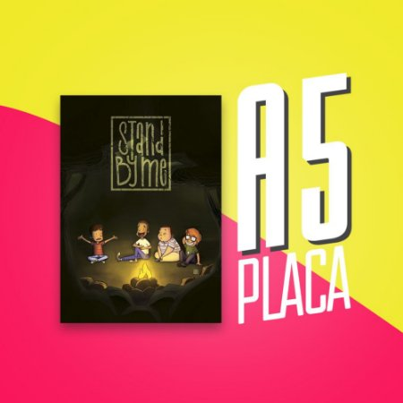 Placa A5 - Stand By Me