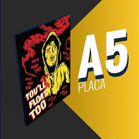 Placa A5 - Coleção It - You'll Float too