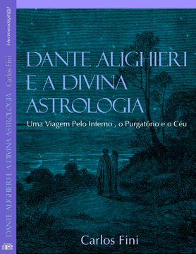 Dante Alighieri e a Divina Astrologia