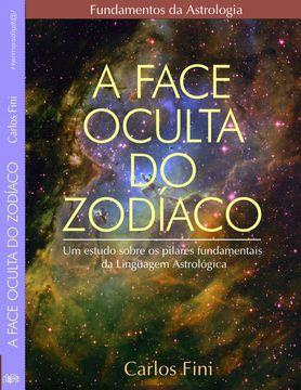 A Face Oculta do Zodíaco