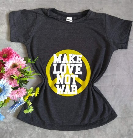 Blusa Feminina Para Revenda Make Love Not War