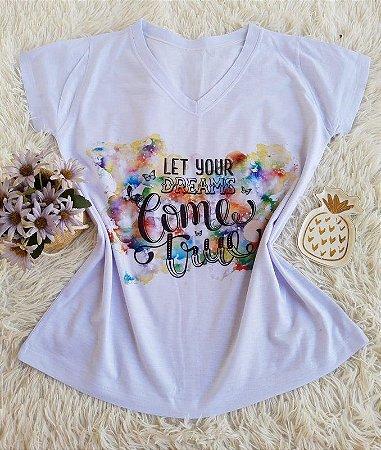 T-shirt Feminina Let Your Dream