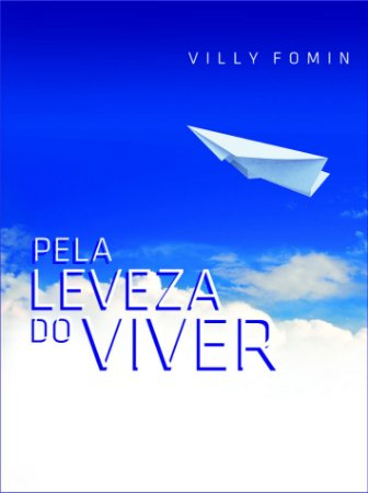 Pela leveza do Viver - VILLY FOMIN