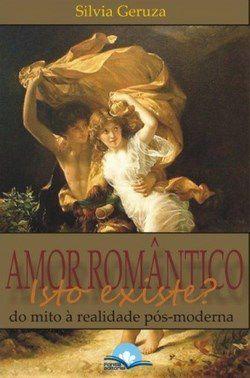 Amor romântico, isto existe? SILVIA GERUZA