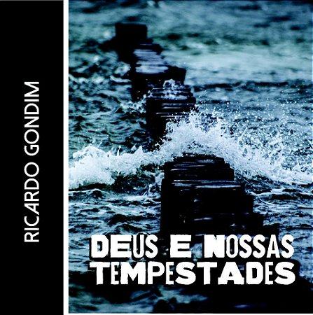 Deus e nossas tempestades - Reflexão com Ricardo Gondim