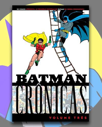 Batman: Crônicas Volume 3 - DC Comics