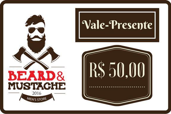 Vale Presente Beard & Mustache - R$ 50,00