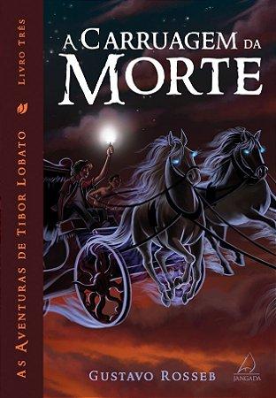 A Carruagem da Morte - Livro Três - As Aventuras de Tibor Lobato