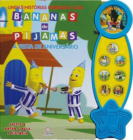 Livro Lindas Histórias Narradas com Bananas de Pijamas - A Festa de Aniversário