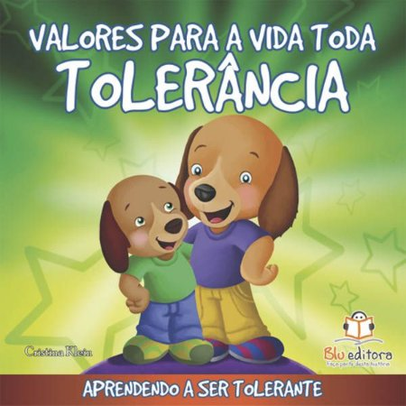 Livro Valores para Toda Vida: Tolerância