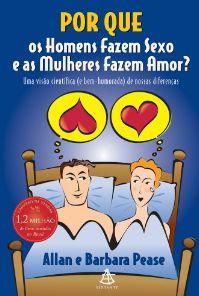 Por que os Homens Fazem Sexo e as Mulheres Fazem Amor?