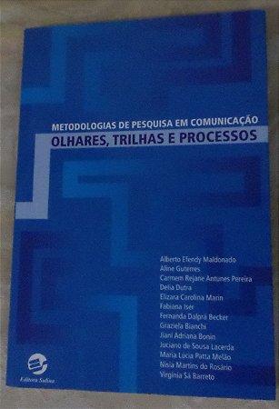 Metodologias de Pesquisa em Comunicação - Olhares, Trilhas e Processos