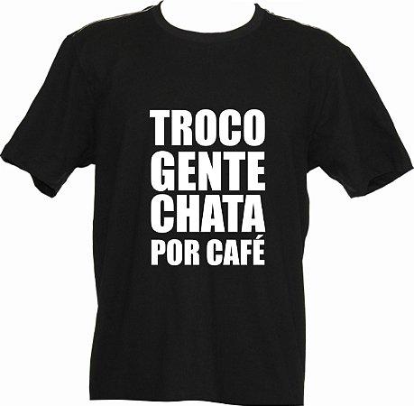 Camiseta TROCO GENTE CHATA POR CAFÉ