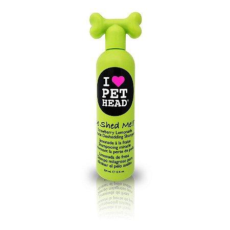 Pet Head De Shed Me!! Shampoo para Queda de Pêlos