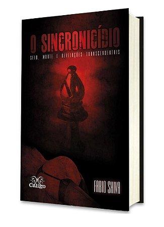 O Sincronicídio: Sexo, Mortes e Revelações Transcendentais - Fabio Shiva - Livro Físico