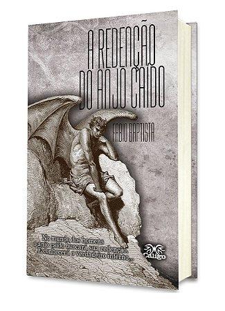 PRÉ-VENDA - A Redenção do Anjo Caído - Fabio Baptista