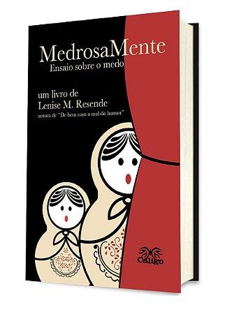 MedrosaMente - Ensaio sobre o Medo - Lenise M. Resende