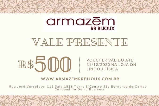 VALE PRESENTE R$500,00