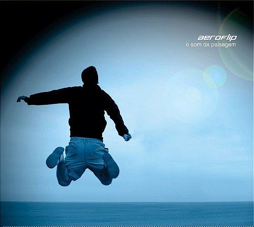 O som da paisagem (CD) - Aeroflip (Felipe Mello)