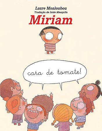 Miriam Cara de Tomate